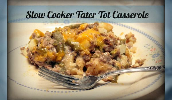 Tater Tot Casserole (Freezer to Crockpot)