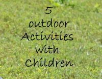 5 Fun Outdoor Activities with Children