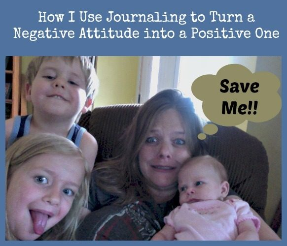 How I Use Journaling to Turn a Negative Attitude into a Positive One