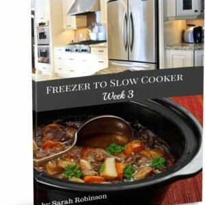 Freezer to Slow Cooker Ebook Week 3