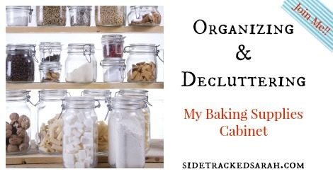 Organizing my Baking Cabinet – 52 Week Series
