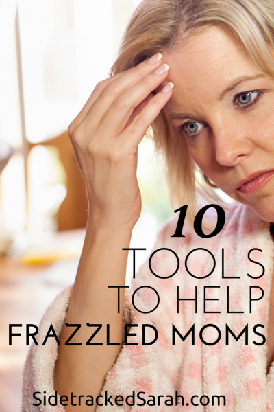 10 Tools to Help Frazzled Moms