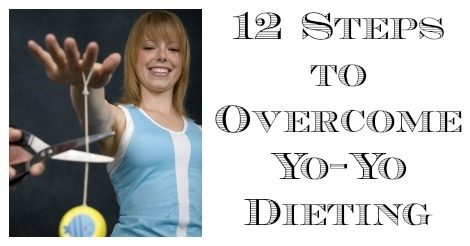 I Confess, I'm a Yo-Yo Dieter – My 12 Step Program