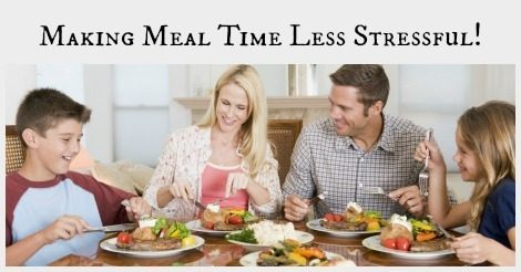 Making Meal Time Less Stressful