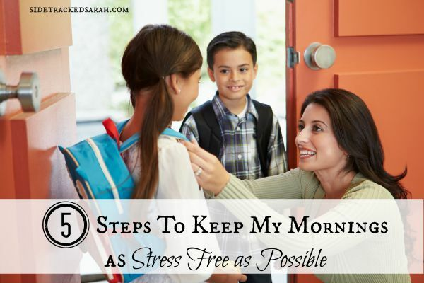 5 Steps To Keep My Mornings as Stress Free as Possible