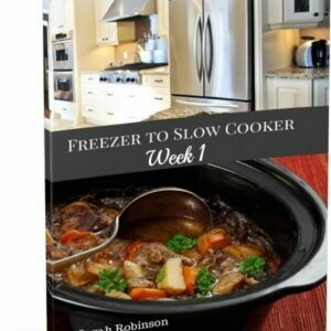 Freezer to Slow Cooker Week 1 Cover- Sarah Robinson
