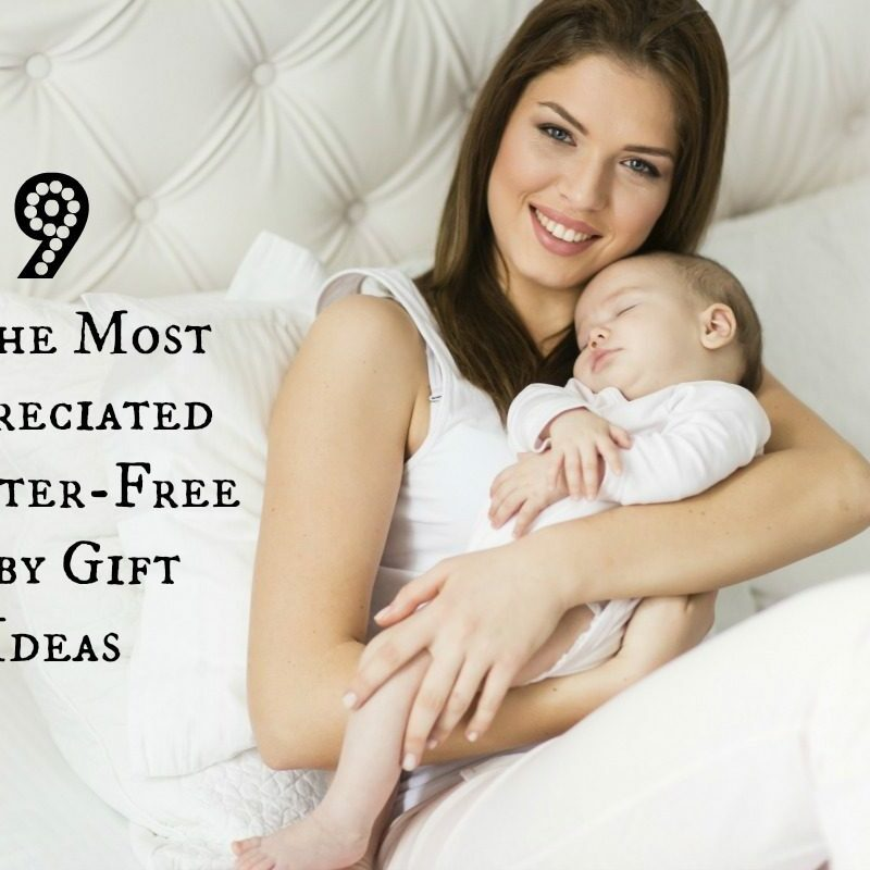 9 of the Most Appreciated Clutter-Free Baby Gift Ideas