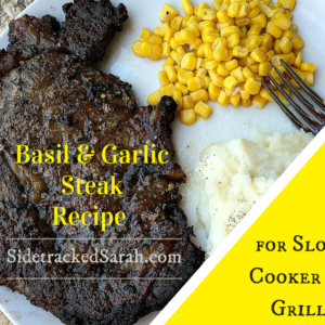 Basil and Garlic Steak Recipe for Slow Cooker or Grill