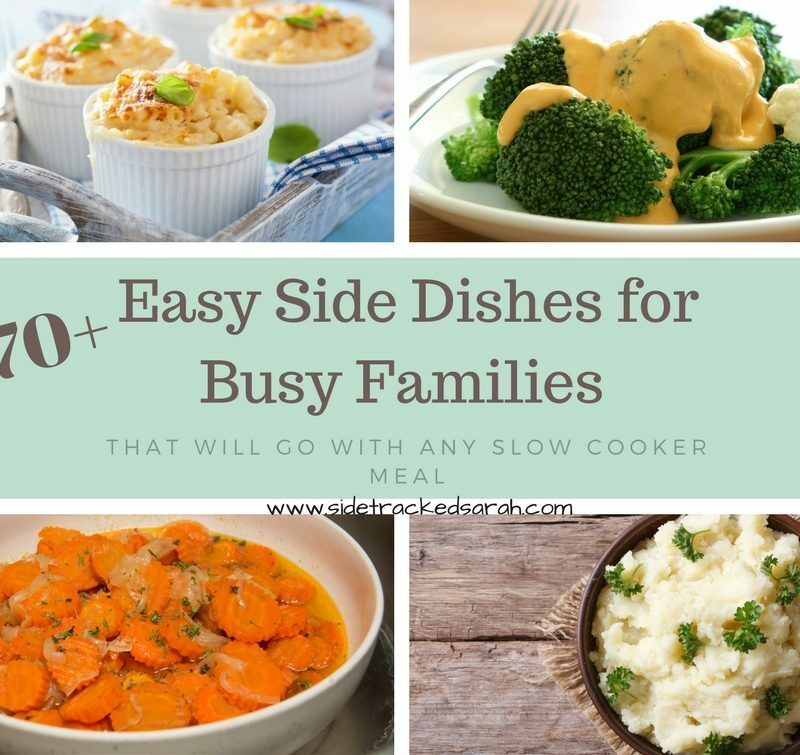 Easy Side Dishes for Busy Families that Will Go with ANY Slow Cooker Meal