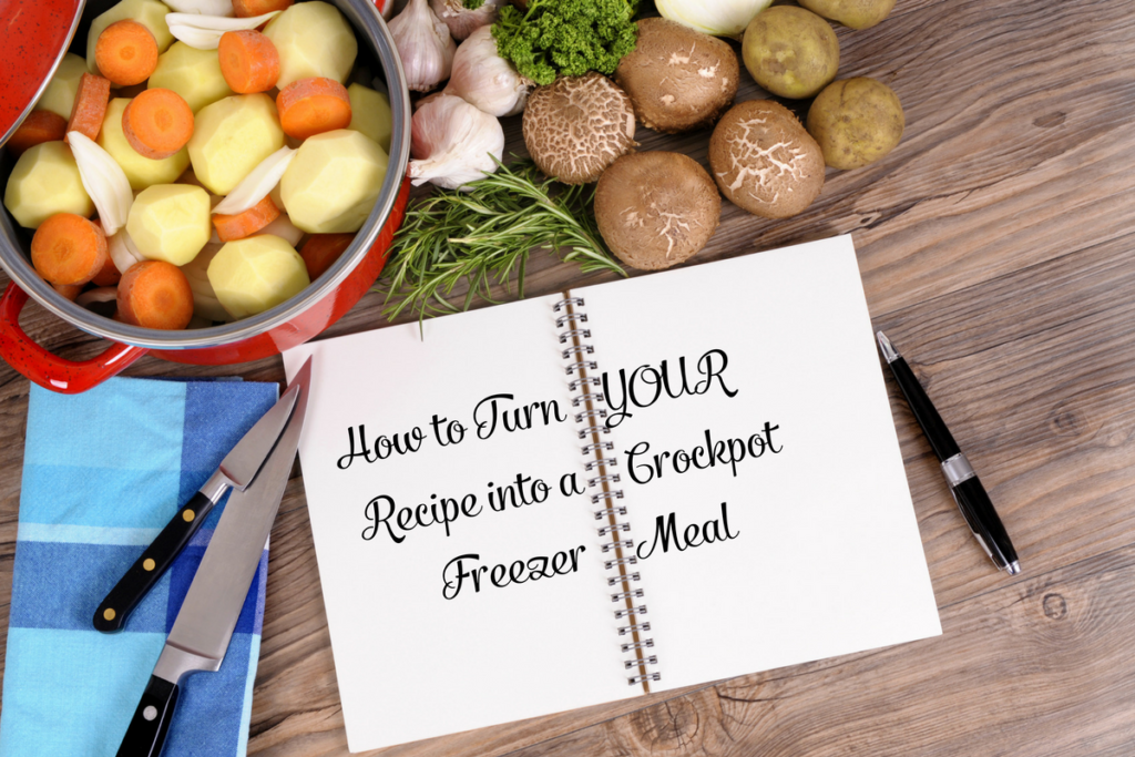 How to Turn Your Recipe into a Crockpot Freezer Meal