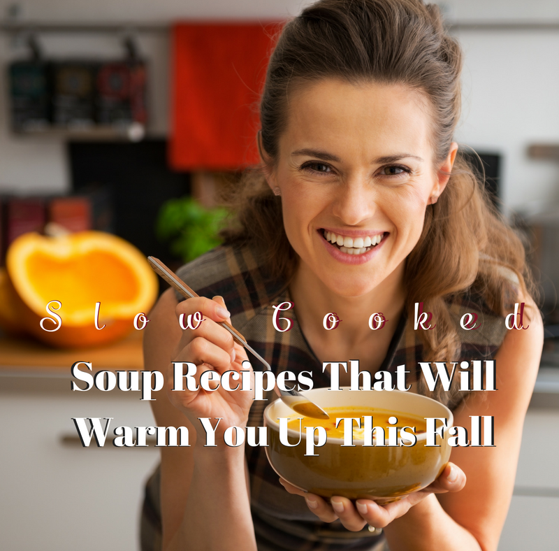 Slow Cooker Soup Recipes That Will Warm You Up This Fall