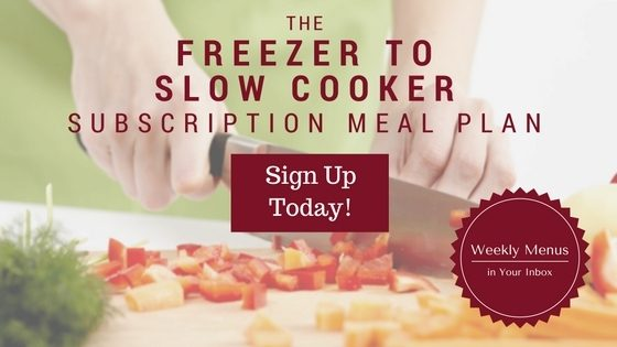 Freezer to Slow Cooker Subscription Meal Plan