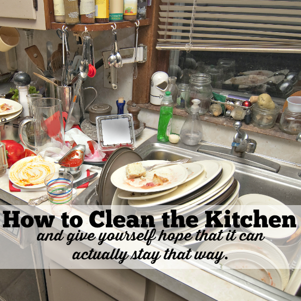 How To Clean The Kitchen ....... Without Losing Your Mind