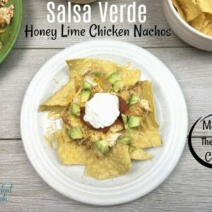 Salsa Verde Honey Lime Chicken Nachos