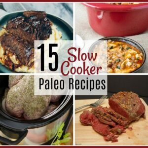 15 Slow Cooker Paleo Recipes