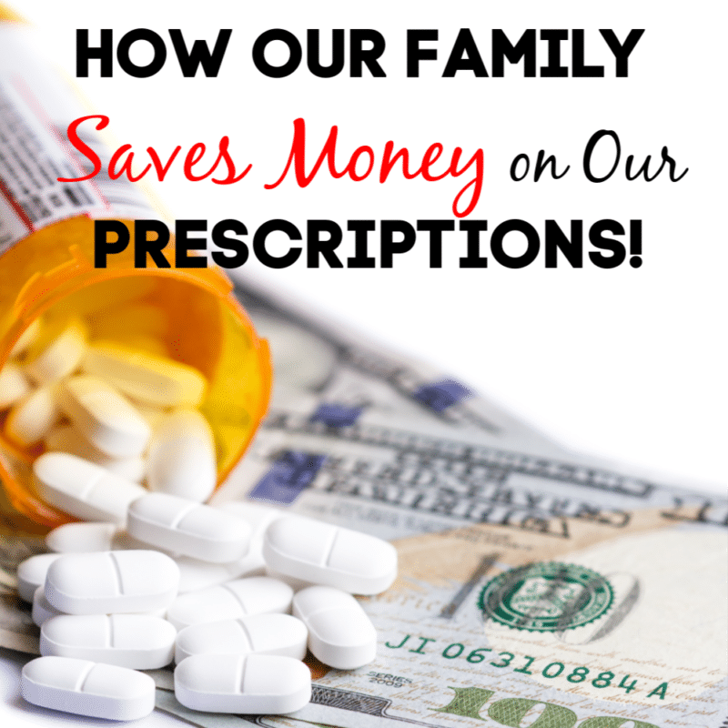 How we Save Money on Our Family's Prescriptions!